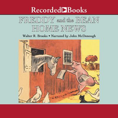 Freddy and the Bean Home News by Walter R. Brooks audiobook