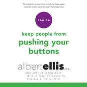 How to Keep People from Pushing Your Buttons by  Albert Ellis Ph.D. audiobook