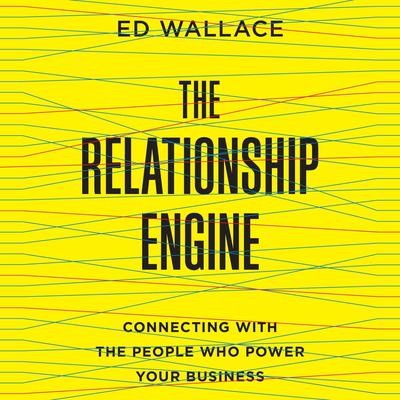 The Relationship Engine by Ed Wallace audiobook
