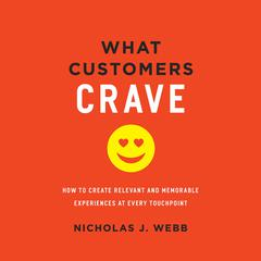 What Customers Crave by Nicholas J. Webb audiobook