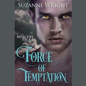 Force of Temptation by  Suzanne Wright audiobook