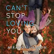 Can't Stop Loving You by  Miranda Liasson audiobook