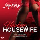 Hooker to Housewife by Joy King