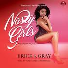 Nasty Girls by Erick S. Gray
