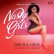 Nasty Girls by  Erick S. Gray audiobook