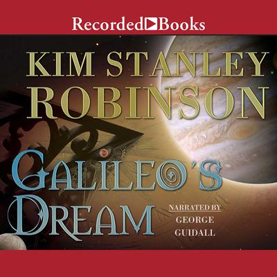 Galileo's Dream by Kim Stanley Robinson audiobook