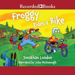 Froggy Rides a Bike by Jonathan London audiobook