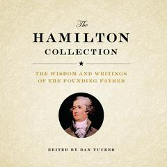 The Hamilton Collection by Alexander Hamilton audiobook