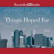 Things Hoped For by  Andrew Clements audiobook