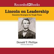Lincoln on Leadership by  Donald T. Phillips audiobook
