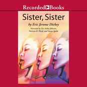 Sister, Sister by  Eric Jerome Dickey audiobook