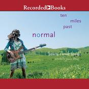 Ten Miles Past Normal by  Frances O'Roark Dowell audiobook