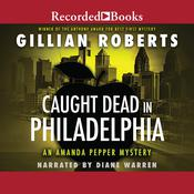 Caught Dead in Philadelphia by  Gillian Roberts audiobook