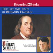 The Life and Times of Benjamin Franklin by  H. W. Brands audiobook