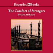 The Comfort of Strangers by  Ian McEwan audiobook