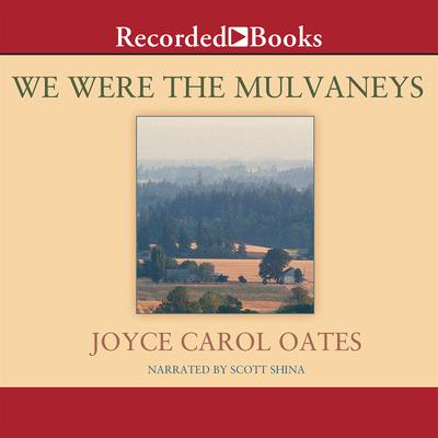 We Were the Mulvaneys by Joyce Carol Oates audiobook