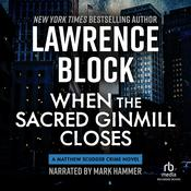 When the Sacred Ginmill Closes by  Lawrence Block audiobook
