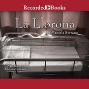La llorona (The Weeping Woman: A Novel) by  Marcela Serrano audiobook