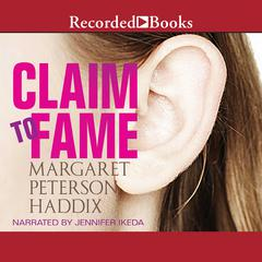 Claim to Fame by Margaret Peterson Haddix audiobook