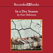 In A Dry Season by  Peter Robinson audiobook