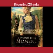 Beyond This Moment by  Tamera Alexander audiobook