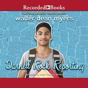 Darnell Rock Reporting by  Walter Dean Myers audiobook