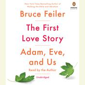 The First Love Story by  Bruce Feiler audiobook
