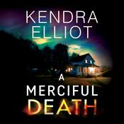 A Merciful Death by  Kendra Elliot audiobook