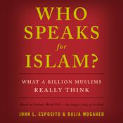 Who Speaks for Islam? by  John L. Esposito audiobook