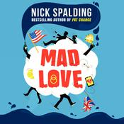 Mad Love by  Nick Spalding audiobook