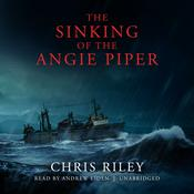 The Sinking of the Angie Piper by  Chris Riley audiobook