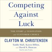 Competing Against Luck by  Karen Dillon audiobook