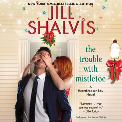 The Trouble with Mistletoe by Jill Shalvis audiobook