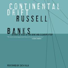 Continental Drift by Russell Banks audiobook