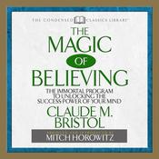 The Magic of Believing by  Claude Bristol audiobook