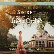 The Secret of the India Orchid by  Nancy Campbell Allen audiobook