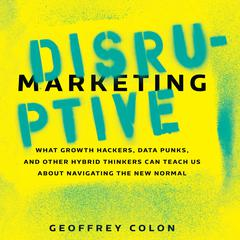 Disruptive Marketing by Geoffrey Colon audiobook