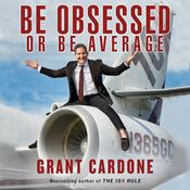 Be Obsessed Or Be Average by  Grant Cardone audiobook