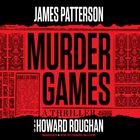 Murder Games by Howard Roughan, James Patterson