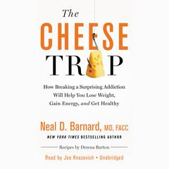 The Cheese Trap by Neal D. Barnard audiobook