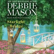 Starlight Bridge by  Debbie Mason audiobook