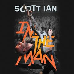 I'm the Man by Scott Ian audiobook