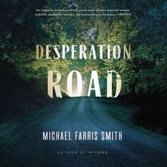 Desperation Road by Michael Farris Smith audiobook