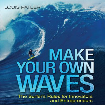 Make Your Own Waves by Louis Patler audiobook