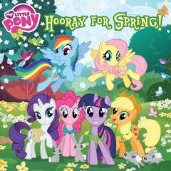 My Little Pony:  Hooray for Spring! by Louise Alexander audiobook