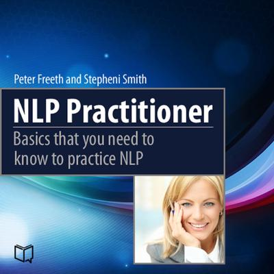 NLP Practitioner: Basics That You Need to Know to Practice NLP by Peter Freeth audiobook