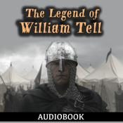 The Legend of William Tell by  Anonymous audiobook