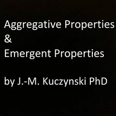 Aggregative Properties & Emergent Properties  by John-Michael Kuczynski audiobook