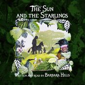 The Sun and the Starlings by  Barbara Hills audiobook