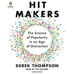 Hit Makers by Derek Thompson audiobook